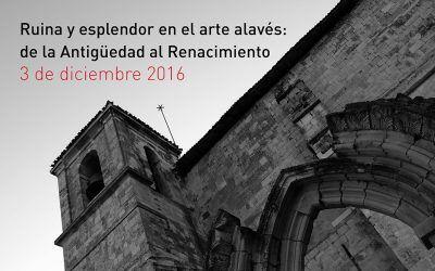 """Excursión """"Ruina y esplendor en el arte alavés: de la Antigüedad al Renacimiento"""""""
