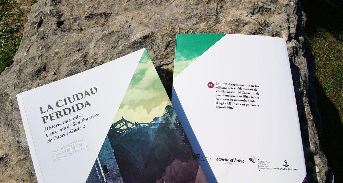 """Presentación del libro """"La ciudad perdida. Historia cultural del convento de San Francisco de Vitoria-Gasteiz"""""""
