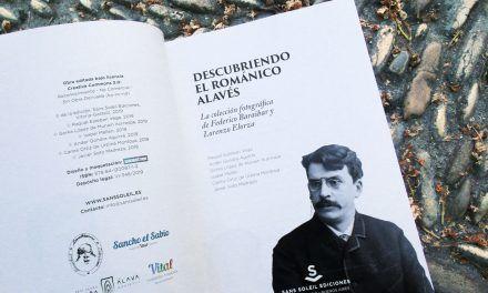 Libro «DESCUBRIENDO EL ROMÁNICO ALAVÉS. La colección fotográfica de Federico Baraibar y Lorenzo Elorza» ya disponible